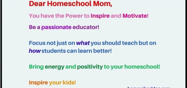 Dear Homeschool Mom - inspire motivate be passionate